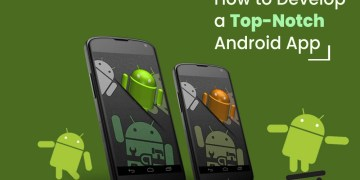 How to Develop a Top-notch Android App