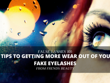 5 Tips to Wear Out your Fake Eyelashes: