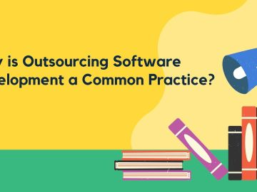 Why is Outsourcing Software development a common practice?