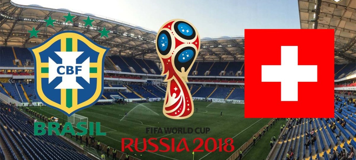 Brazil Vs Switzerland, FIFA World Cup 2018, Russia