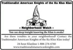 "In Springfield, Missouri, the ""Traditionalist American Knights of the Ku Klux Klan"" have begun distributing fliers as part of a ""neighborhood watch"" program."