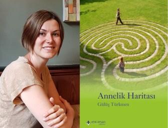 Annelik Haritası: Çocuk yetiştirmenin uzun ince yolunda rotanızı bulmanıza yardımcı bir başucu kitabı