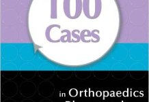 100 Cases in Orthopaedics and Rheumatology PDF