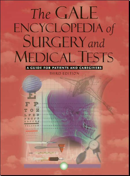 The Gale Encyclopedia of Surgery and Medical Tests 3rd