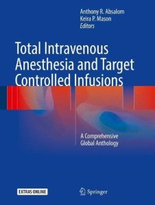 Total Intravenous Anesthesia and Target Controlled Infusions PDF