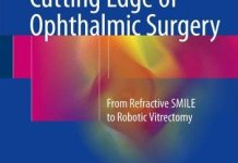 Cutting Edge of Ophthalmic Surgery From Refractive SMILE to Robotic Vitrectomy PDF
