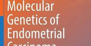 Molecular Genetics of Endometrial Carcinoma PDF