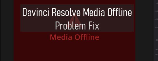 davinci resolve media offline