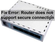 MikroTik Error: router does not support secure connection, please enable Legacy mode if you want to connect anyway