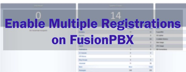 Multiple Registrations on FusionPBX