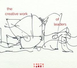 """The Creative Work Of Leaders"" Experience"