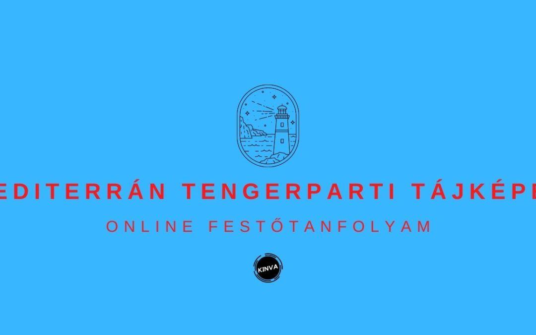 Mediterrán Tengerparti Tájképek Festése Online Festőtanfolyam