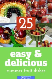 25 Easy & Delicious Summer Fruit Dishes