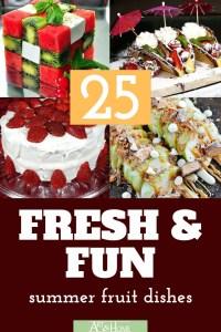 25 Easy & Amazing Summer Fruit Dishes
