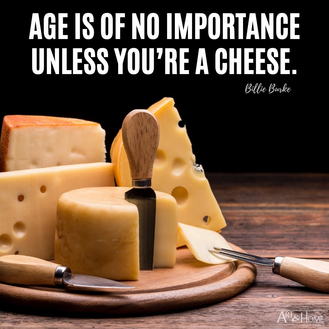 Billie Burke Cheese Age Quote