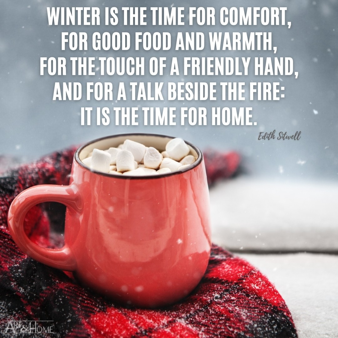 Edith Sitwell winter is the time for home quote