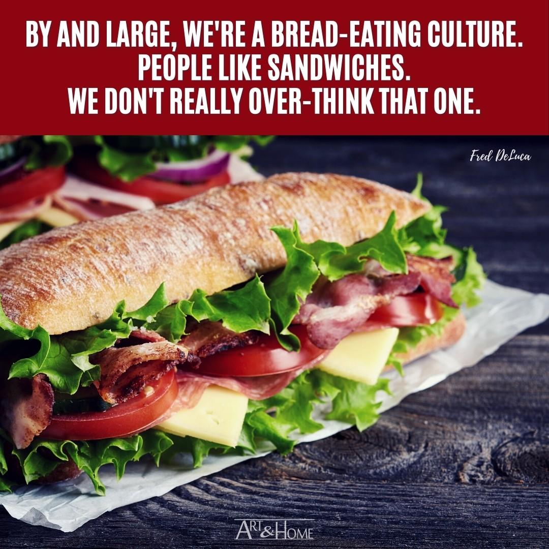 Sandwich Quote Fred DeLuca