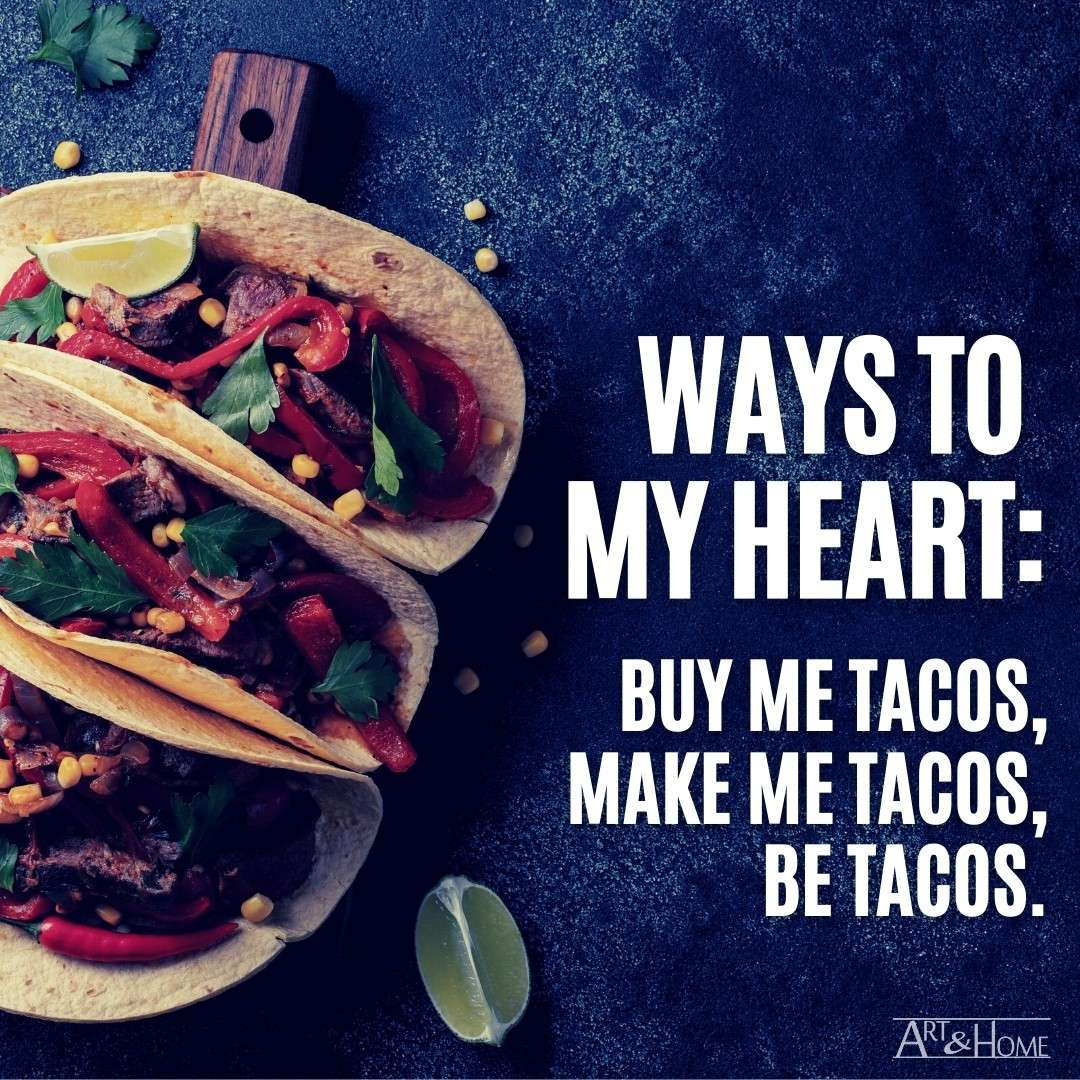 Ways to My Heart Tacos Quote