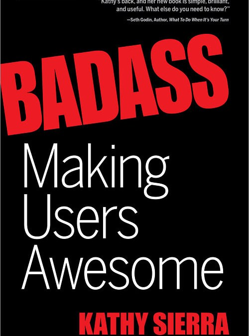 Book Review — BADASS: Making Users Awesome
