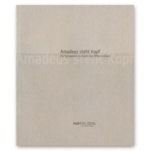 Amadeus steht Kopf. Ein Symposion zu Kunst und Öffentlichkeit