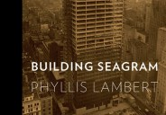 We are please to announce that Building Seagram received a PROSE Award for Excellence in Architectural and Urban Planning. We are also pleased to announce that Building Seagram has been […]