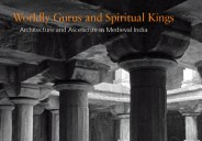 Today, we are very proud to publish an important new book – Tamara Sears's Worldly Gurus and Spiritual Kings: Architecture and Asceticism in Medieval India, the first full-length study of […]