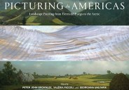 Peter John Brownlee– Picturing the Americas: Landscape Painting from Tierra del Fuego to the Arctic culminates nearly five years of collaboration and cross-cultural exchange. Featuring essays by 48 scholars from […]