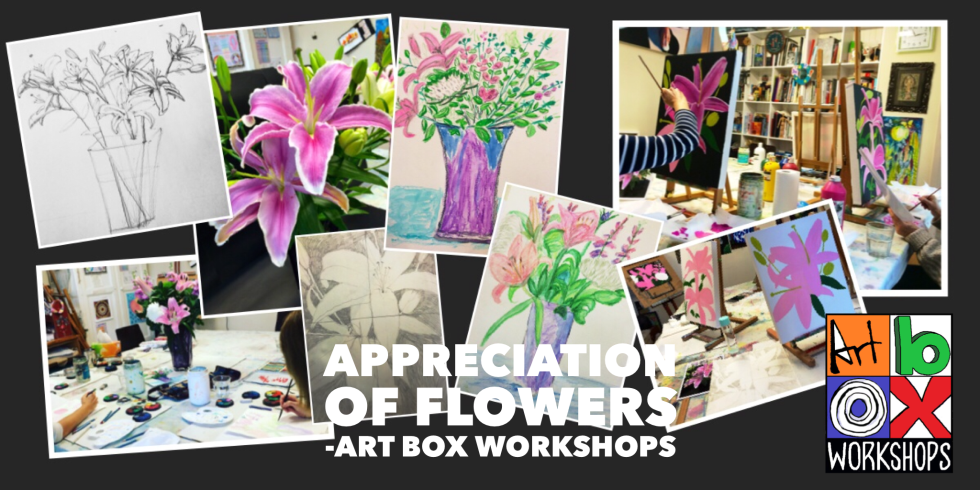 "Art Box Workshops, adult art classes Tuesday morning, ""Appreciation of Flowers"", term 2"