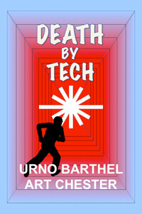 Death By Tech by Urno Barthel / Art Chester