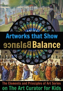 The Art Curator for Kids - Example Artworks the Show Balance - The Elements and Principles of Art Series-300