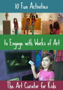 The Art Curator for Kids - 10 Fun Activities to Engage with Works of Art-300
