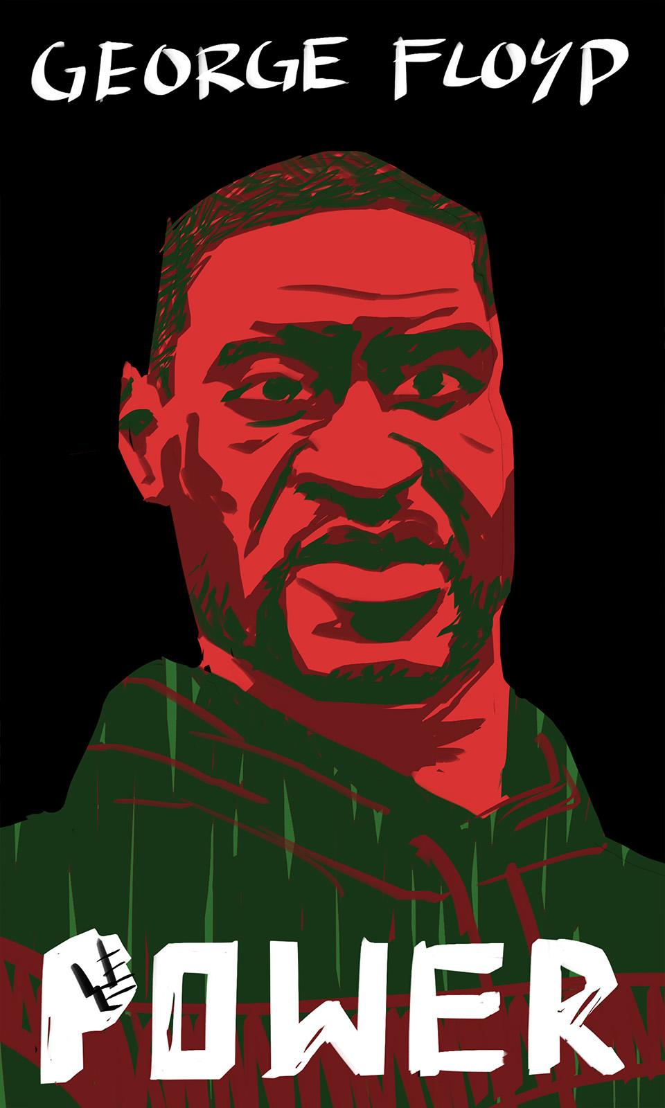 Third portrait of the Rest In Power triptych. George Floyd is rendered in red and green on a black background. Top text is his name, bottom text reads 'Power' in a hand drawn typeface. The 'P' resembles the black power fist.