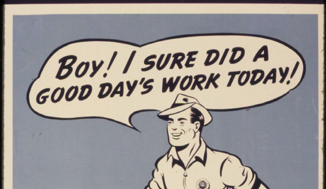 Work Ethic, Boy, I sure did a good day's work today cartoon comic