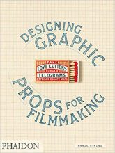 Designing Graphic Props for Filmmaking by Annie Atkins