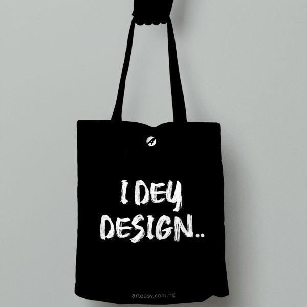 """Arteasy """"I Dey Design"""" Classic Tote Bag"""