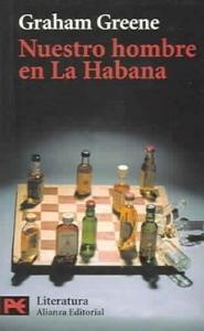Graham Greene. Nuestro hombre en La Habana
