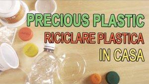 Precious Plastic riciclare la plastica in casa