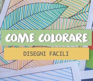 Come colorare disegni: 5 idee facilissime
