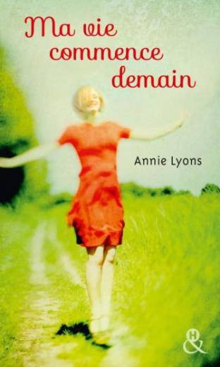 Ma vie commence demain Annie Lyons