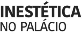 INESTÉTICA NO PALÁCIO
