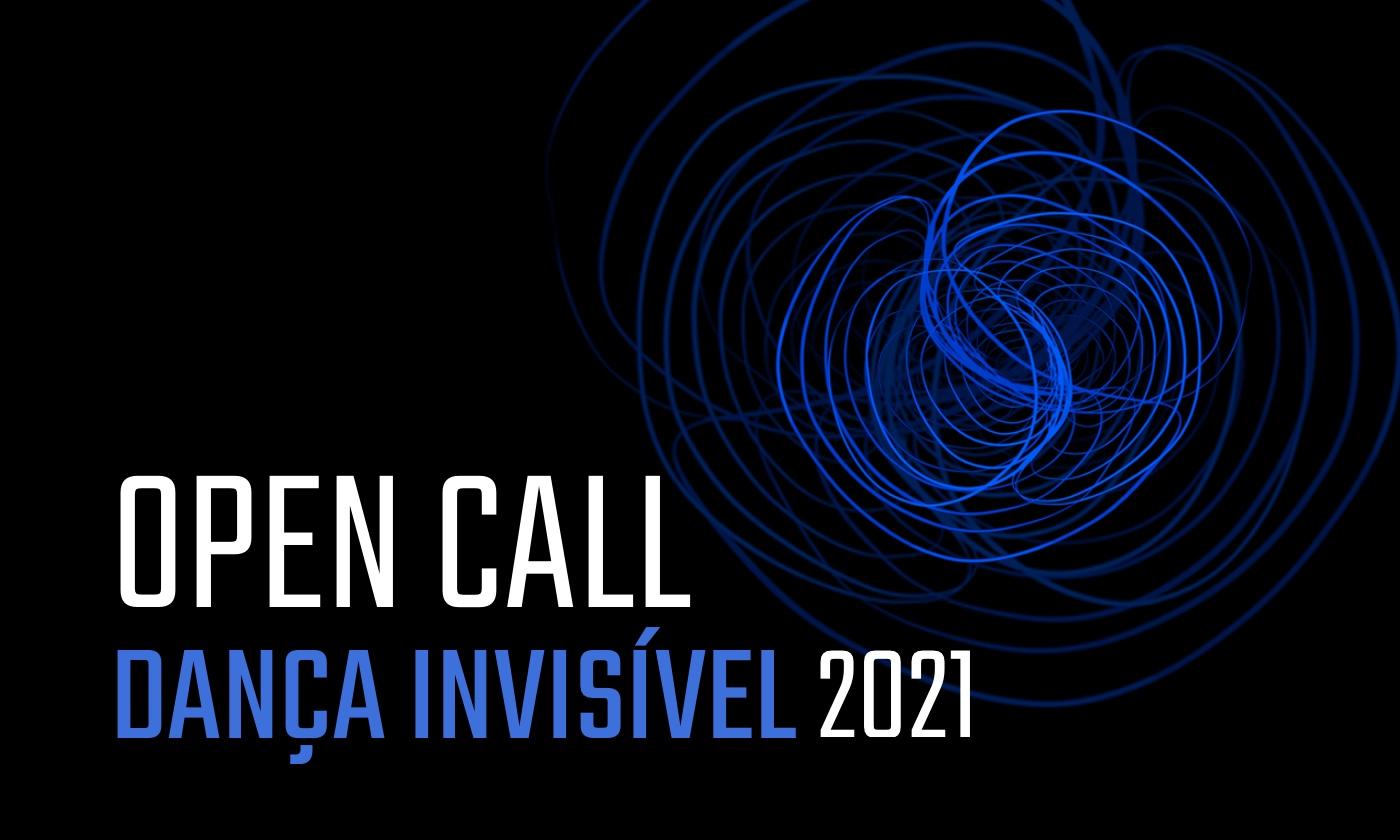 Dança Invisível - Open Call 2021