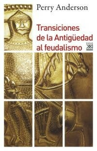 Transiciones de la Antigüedad al feudalismo, de Perry Anderson