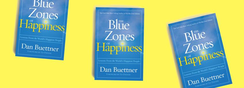Blue Zones of Happiness Dan Buettner