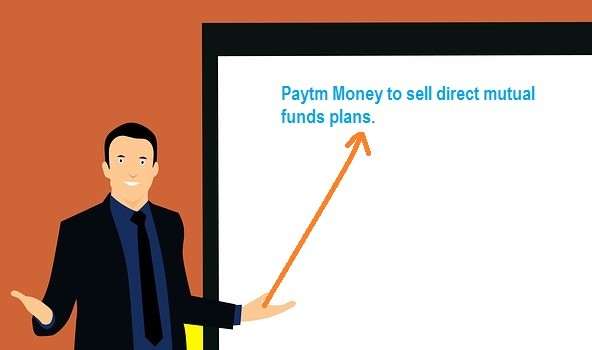 Paytm to sell Direct Mutual Fund plans 1
