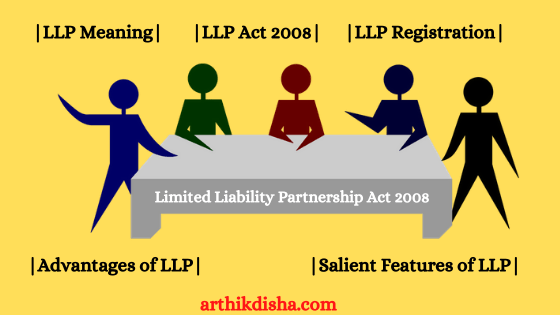 Limited Liability Partnership Act 2008-ArthikDisha