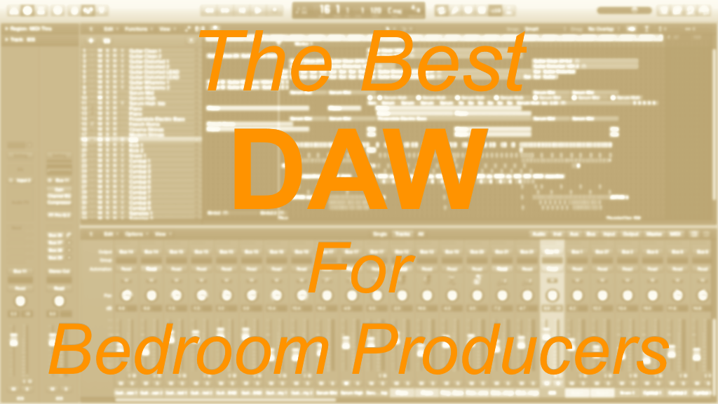 The Best DAW for Bedroom Producers