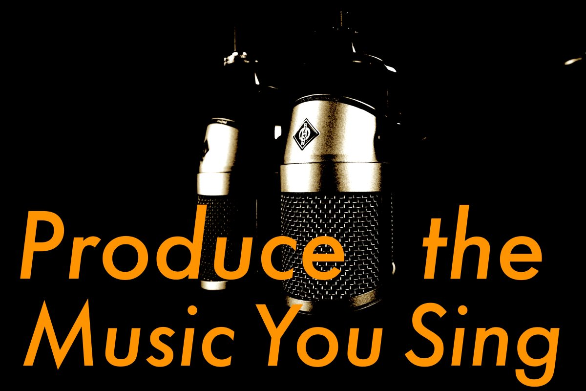 Play and Produce The Music You Sing