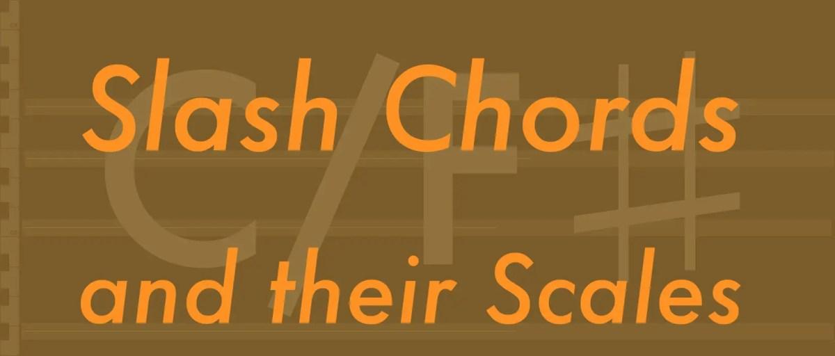 Slash Chords And Their Scales Arthur Fox Music