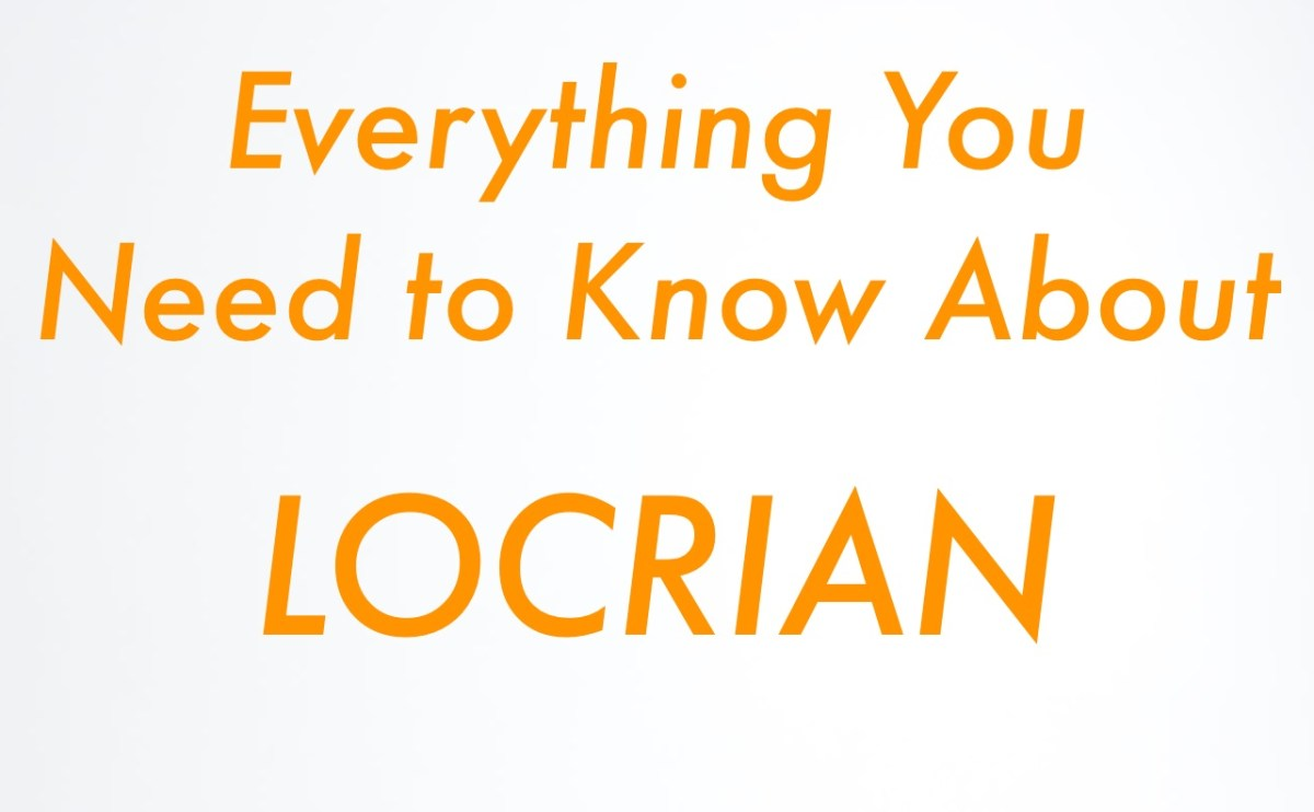Locrian Mode: Everything You Need To Know About Locrian