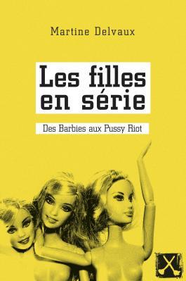 Page couverture d'une des publications du remue-ménage Les filles en série (Martine Delvaux) Source : site web de la maison d'édition remue-ménage